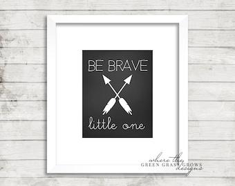 Be BRAVE little one 8x10, Chalkboard Print, Digital Print Digital Nursery Art Boy, Nursery Art, Digital Wall Art, Digital Wall Pictures