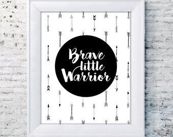 8 x 10 - Brave little Warrior print, nursery decor, kids play room sign