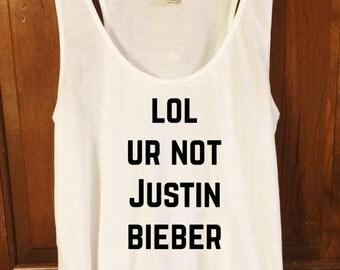 lol ur not Justin Bieber tank