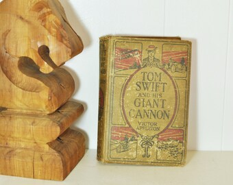 1913 Childrens Book Tom Swift and His Giant Cannon Antique Kid's Boys Book Shabby Cottage Chic Decor