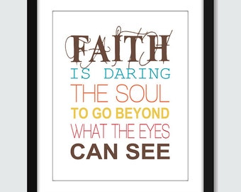 Faith Is Daring The Soul To Go Beyond What The Eyes Can See Wall Art - 8x10 Custom Inspirational Wall Print Poster