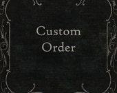 Custom Order for Brian