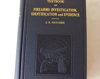 Vintage Textbook of Firearms Investigation Identification & Evidence J S Hatcher  Author Signed First Edition Vintage  1935