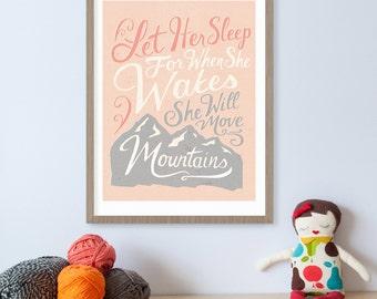 Let Her Sleep For When She Wakes She Will Move Mountains Baby Girl Nursery Art Print, Mountain Print, Newborn Girl Gift, Girl Nursery Decor