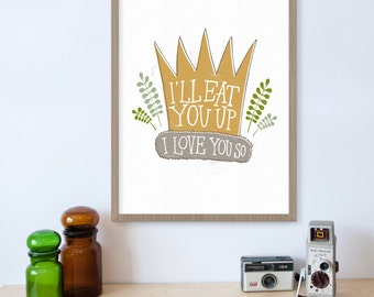 Where The Wild Things Are, I'll Eat You Up I Love You So, Nursery Decor, Children's Book Art, Book Quotes, Book Art Print, Kids Wall Art