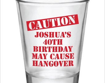 40th Birthday Party Favors Personalized 1.75oz Glass Shot Glasses 40 Caution May Cause Hangover Custom Name and Date