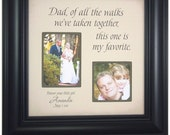 Father of the Bride Gift personalized wedding photo frame sign Dad Daddy Gift, Of All The Walks We've Taken Together This One Is My, 16 X 16