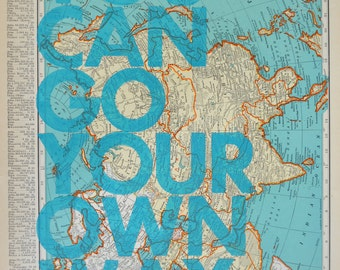 Asia Letterpress /  You Can Go Your Own Way/ Letterpress Print on Antique Atlas Page