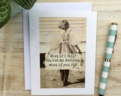Card #192 - Greeting Card - What if I Fall?  Oh, But my Darling, What if you Fly?
