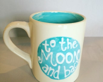 I love you to the moon and back--Inspirational Quote Mug