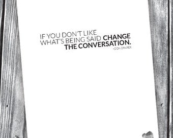 Change The Conversation – Don Draper Quote – Digital File – 8x10