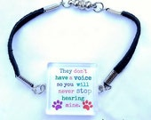 They don't have a voice, so you will never stop hearing mine Bracelet