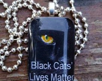 Black Cats' Lives Matter Glass Tile Pendant