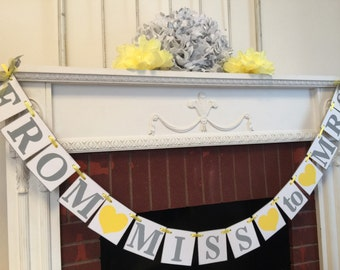 FROM MISS to MRS Banner / Yellow and Gray Bridal Shower decor / Bachelorette Party / Miss to Mrs banner / Bridal Shower Decor- Custom colors