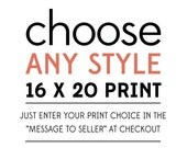 AUTUMN SALE Special - Any Poster Print of Your Choice to be 16 x 20 Inch