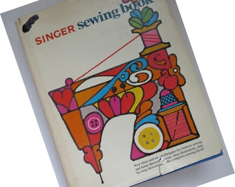 Singer Sewing Book - 1969 1st Edition Sewing Handbook - Fabrics Couture Techniques Home Decorating Sewing for Children - Collectible - Gift