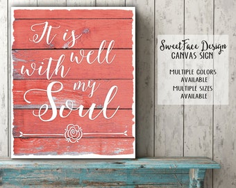 It Is Well With My Soul, CANVAS sign, Christian hymn, distressed rustic wood, wall art, farmhouse home decor, gift idea, farm house