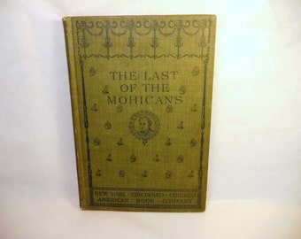 Vintage / True ANTIQUE Last of the Mohicans Book - 1909 - Margaret N. Haight - Fenimore Cooper - ILLUSTRATED - Adapted - Classic Literature