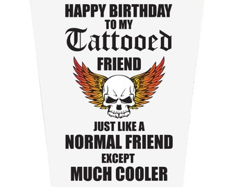 Happy Birthday To My Tattooed Friend Birthday Card