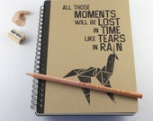 "Large Notebook ""All Those Moments Will Be Lost In Time Like Tears In Rain"", inspired by Blade Runner"