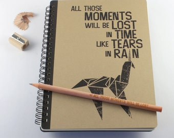 """Large Notebook """"All Those Moments Will Be Lost In Time Like Tears In Rain"""", inspired by Blade Runner"""