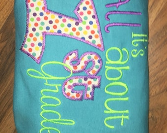 It's All About 1st Grade Applique Grade & School Specific Shirt Customized