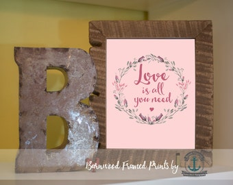 Love is All You Need - Framed Print in Reclaimed Barnwood Love and Adventure Decor - Handmade Ready to Hang | Size & Price via Dropdown
