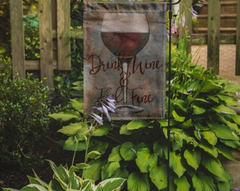 Drink Wine & Feel Fine Flag | Red Wine  Beach House or Boat Decor | Garden or Large House Flag | Size via Dropdown | Convo for Custom