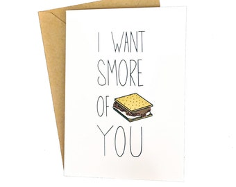 I Want Smore Of You Card