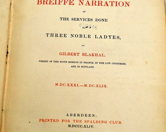 A Breiffe Narration of Services ..to 3 Noble Ladyes, 1631-1649, Blakhal, 1844