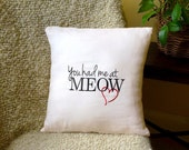 Cat Lover Gift Idea Embroidered Linen Pillow Cover - You Had Me at Meow