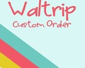 Waltrip custom order