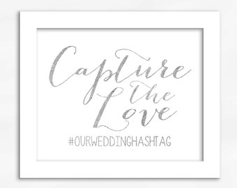 Capture The Love Print in Silver Foil Look - Faux Metallic Calligraphy Wedding Hashtag Sign for Social Media Sharing (4002)