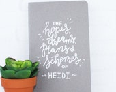 Personalized Moleskine Journal Sketchbook, Cahier Softcover Grey with Pocket, Hopes Dreams Plans Schemes Hand Lettered Customized Gift
