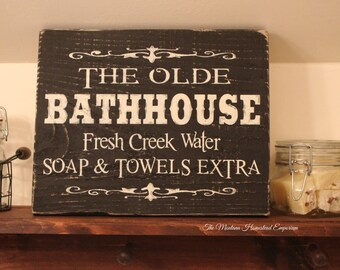 The Olde Bathhouse sign CHOOSE your colors rustic old west ghost town gold rush country creek outhouse rustic bathroom Montana wood sign