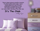 Miley Cyrus - It's THe Climb -  Vinyl lyrics lettering Wall Decal 39+ colors