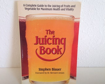 SALE !! The Juicing Book by Stephen Blauer, Original 1989 Edition, Juicing, Raw Food Diet, Clean Eating
