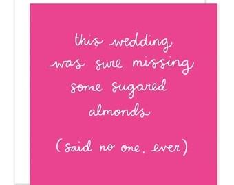 Sugared Almonds Sarcastic Wedding Card