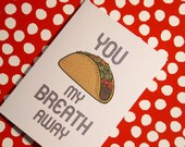 Taco My Breath Away- Funny Love Card- Food Puns, Punny Cards, Tacos, Foodie Cards, Bad Puns, Taco Jokes, Unmushy Cards, Nerdy Couples