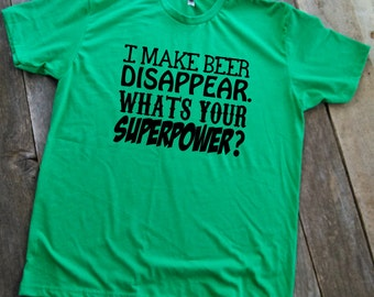 Beer T-Shirt   I Make Beer Disapper T-Shirt   Funny T-Shirt   Men's T-Shirt   Beer Drinking Gifts   Father's Day Gifts