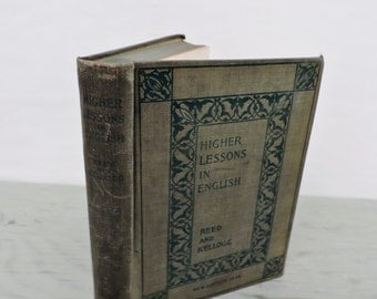 Antique Grammar Textbook - Higher Lessons In English - 1897 - Composition - English Textbook
