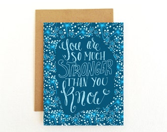 Encouragement Card - You Are So Much Stronger Than You Know