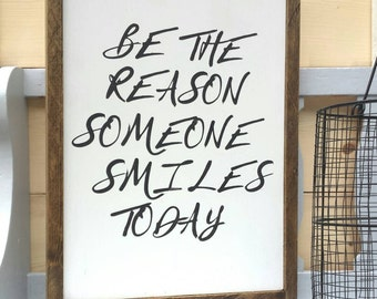 Be The Reason Someone Smiles Today - Framed Wood Sign - Inspirational Wall Art - Living Room Wall Art - Wood Sign Home Decor - Home Decor