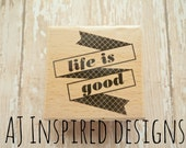 Life is Good Wood Mounted Rubber Stamp//Sale//Destash