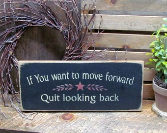 Inspirational wooden sign, If you want to move forward quit looking back, Wood sign saying, Wooden Signs, Gift for Friends, Motivational