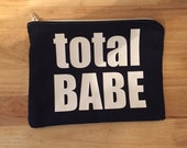 Total Babe Cosmetic Bag - Makeup Bag - Zipper Pouch