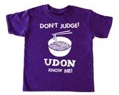 Don't Judge Udon Know Me kid's shirt, foodie children t-shirt, asian toddler shirt, japanese kid 's tee, asian kid's tshirt, funny kid's tee