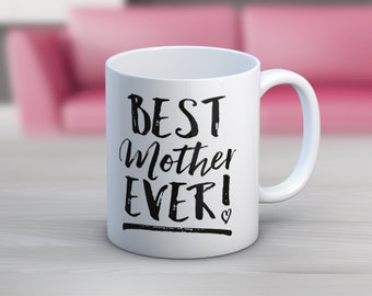 Best Mother Ever // Coffee Mug