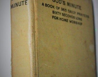 God's Minute book-A Book of 365 Daily Prayers Sixty Seconds Long for Home Worship-Hardcover-1916-Antique Hard to find-Rare books-Collectors
