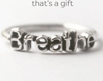 Sterling Silver Breathe Intention ring, Stacking Ring with Inspirational word, Inspiration and Goals ring, Yoga wear, Zen meditation ring